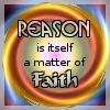 kerravonsen: Reason is itself a matter of Faith (reason-faith)
