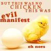 rachelmanija: (Fowl: Evil Chicken)
